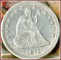 1875 SEATED QUARTER   DATE EXTRA FINE GRAYSHEET $53  LOW BUY PRICE $37.00