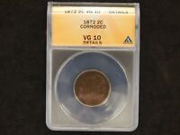 1872  GOOD TWO CENTS - ANACS GRADED VG10 DETAILS - CORRODED