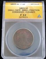 1803 LARGE CENT SMALL DATE-SMALL FRACTION CORRODED-CLEANED ANACS F12 DETAILS
