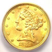 1881-S LIBERTY GOLD HALF EAGLE $5 COIN - CERTIFIED ICG MINT STATE 64 - $1,200 VALUE