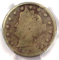 1885 LIBERTY NICKEL 5C - PCGS  GOOD DETAILS VG -  DATE CERTIFIED COIN