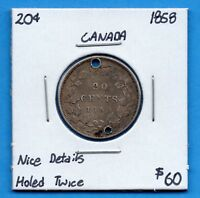 CANADA 1858 20 CENTS TWENTY CENT SILVER COIN   ONE YEAR TYPE   HOLED TWICE