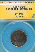 1807 ANACS VF20 DETAILS CLEANED-BURNISHED DRAPED BUST HALF CENT B5717