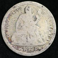 1873-S SEATED LIBERTY DIME CHOICE G SHIPS FREE E219 T