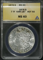 1878 P 7TF VAM 187 HOT 50 MS 60   ULTRA  IN MINT STATE