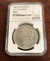1882-O/S $1 MORGAN SILVER DOLLAR VAM-4 RECESSED S NGC MINT STATE 62