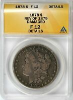 1878 7TF R79 $1 MORGAN DOLLAR ANACS F12 DETAILS DAMAGED