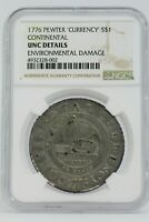 1776 CONTINENTAL PEWTER DOLLAR $1 NGC UNC DETAILS COLONIAL COIN CURRENCY   JC836