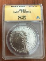 1889 AU55 VAM-7 POLISHED UNITED STATES DOLLAR $1 ANACS GRADED SILVER MORGAN