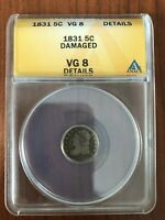 1831 5C UNITED STATES ANACS GRADED FIVE CENTS DAMAGED VG8