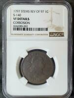 1797 DRAPED BUST LARGE CENT - REV OF 97, STEMS - NGC CERTIFIED VF DETAIL S-140