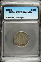 1805   ICG VF20 DETAILS 4 BERRIES DRAPED BUST DIME    HD0062