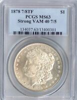 1878 7/8TF MORGAN DOLLAR STRONG VAM 40 7/5 MINT STATE 63 PCGS PA13400301