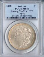 1878 MORGAN DOLLAR STRONG VAM 41 7/7 7/8TF MINT STATE 63 PCGS TOP 100 PA21897322