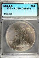 1874   S ICG AU58 DETAILS  CLEANED  TRADE SILVER DOLLAR    B