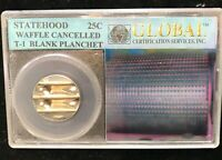 STATEHOOD QUARTER IN A GLOBAL HOLDER WAFFLE CANCELLED T 1 BL