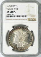 1878 7/8TF $1 MORGAN DOLLAR VAM-38 7/5TF NGC MINT STATE 64DPL POP 1/0