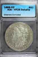 1889 - CC ICG VF25 DETAILS CLEANED,CORRODED MORGAN SILVER DOLLAR B18766