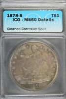 1878   S ICG MS60 DETAILS  CLEANED CORROISION SPOT TRADE DOL