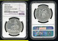 1874 S TRADE DOLLAR  NGC UNC DETAILS  IMPROPERLY CLEANED  HI