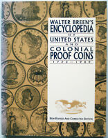 WALTER BREEN'S ENCYCLOPEDIA OF US AND COLONIAL PROOF COINS 1722   1989