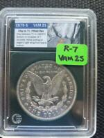RARITY 7  TOP 100 VAM 25 1879 S REV 78 REVERSE OF 1878 MORGAN DOLLAR SHIPS FREE