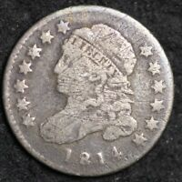 1814 CAPPED BUST DIME CHOICE G/VG SHIPS FREE E264 UCE