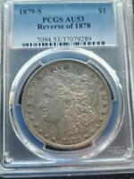 TOP 100 VAM 42 1879 S REV 78 REVERSE OF 1878 PCGS AU 53 MORGAN DOLLAR SHIPS FREE