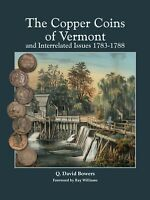 BOWERS THE COPPER COINS OF VERMONT 1783 1788 SIGNED LIMITED EDITION