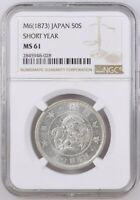 1873 M6 JAPAN 50 SEN SHORT YEAR MEIJI 6 MINT STATE 61 NGC CERTIFIED MINT STATE 61 50S
