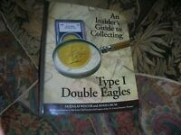 AN INSIDER'S GUIDE TO COLLECTING TYPE 1 DOUBLE EAGLES BY DOU
