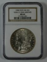 1900 VAM 11 MORGAN SILVER DOLLAR DDR ARROWS $1 NGC MINT STATE 64
