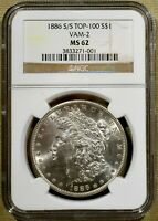 1886-S/S VAM-2 NGC MINT STATE 62 MORGAN DOLLAR - 100 WHITE - TOP 100