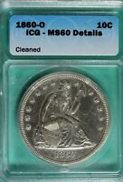 1860   O ICG MS60 DETAILS  CLEANED  SEATED LIBERTY TRADE DOL
