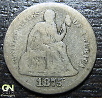 1875 SEATED LIBERTY DIME     MAKE US AN OFFER  O5349