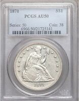 1871 PCGS AU50 SEATED LIBERTY SILVER DOLLAR  EYE APPEAL TYPE COIN ABOUT UNC