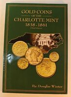 GOLD COINS OF THE CHARLOTTE MINT 1838 1861