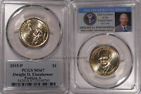 2015 P DWIGHT D EISENHOWER PRESIDENTIAL DOLLAR $1 PCGS MINT STATE 67 POSITION A