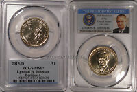 2015 D LYNDON B JOHNSON PRESIDENTIAL DOLLAR $1 PCGS MINT STATE 67 POSITION A