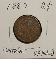 1867 2 CENT PIECE-145 YRS OLD-DAMAGED - CORROSION ON THE REVERSE- FINE DET.