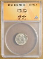 1913 P BARBER DIME ANACS MINT STATE 60 DETAILS