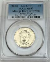2009 ZACHARY TAYLOR PCGS MINT STATE 67 MISSING EDGE LETTERS ERROR DOLLAR COIN