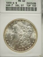 1899-S MORGAN SILVER DOLLAR MINT STATE 62 ANACS VAM-7 DOUBLE DT TOP 100