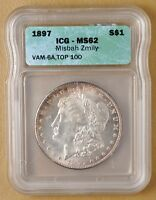 1897 P MORGAN SILVER DOLLAR VAM-6A ICG MINT STATE 62 'MISBAH ZMILY' TOP 100
