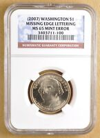 2007 GEORGE WASHINGTON PRESIDENTIAL DOLLAR MINT ERROR MISSING LETTERING NGC MINT STATE 65