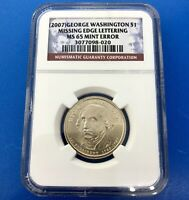 2007 P GEORGE WASHINGTON PRESIDENTIAL DOLLAR NGC MINT STATE 65 MISSING EDGE LETTERS