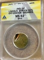 ND 1C LINCOLN MINT ERROR ANACS MINT STATE 62 STRUCK 90 OFF CENTER AND SHEARED