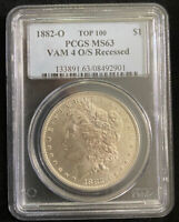 1882-O $1 O/S STRONG VAM 4 MORGAN DOLLAR PCGS MINT STATE 63 TOP 100 LIST $550 VALUE