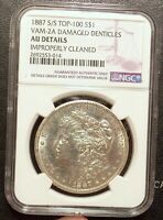 1887-S/S S OVER S VAM-2A NGC AU DETAILS MORGAN DOLLAR TOP 100 DAMAGED DENTICLES