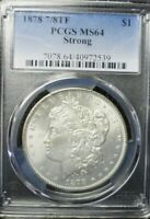 1878 7/8TF STRONG  MORGAN DOLLAR PCGS MINT STATE 64